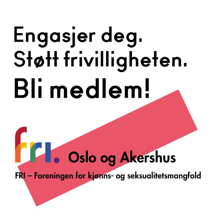 Støtt frivilligheten som driver Drammen Pride! Bli medlem i FRI Oslo og Akershus - Foreningen for kjønns- og seksualitetsmangfold.
